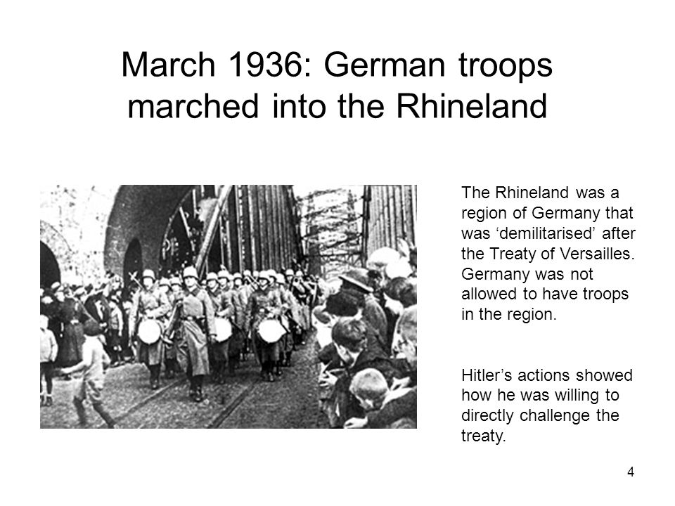 84 In March of 1936, Hitler rearmed this territory in violation of the Treaty of Versailles.