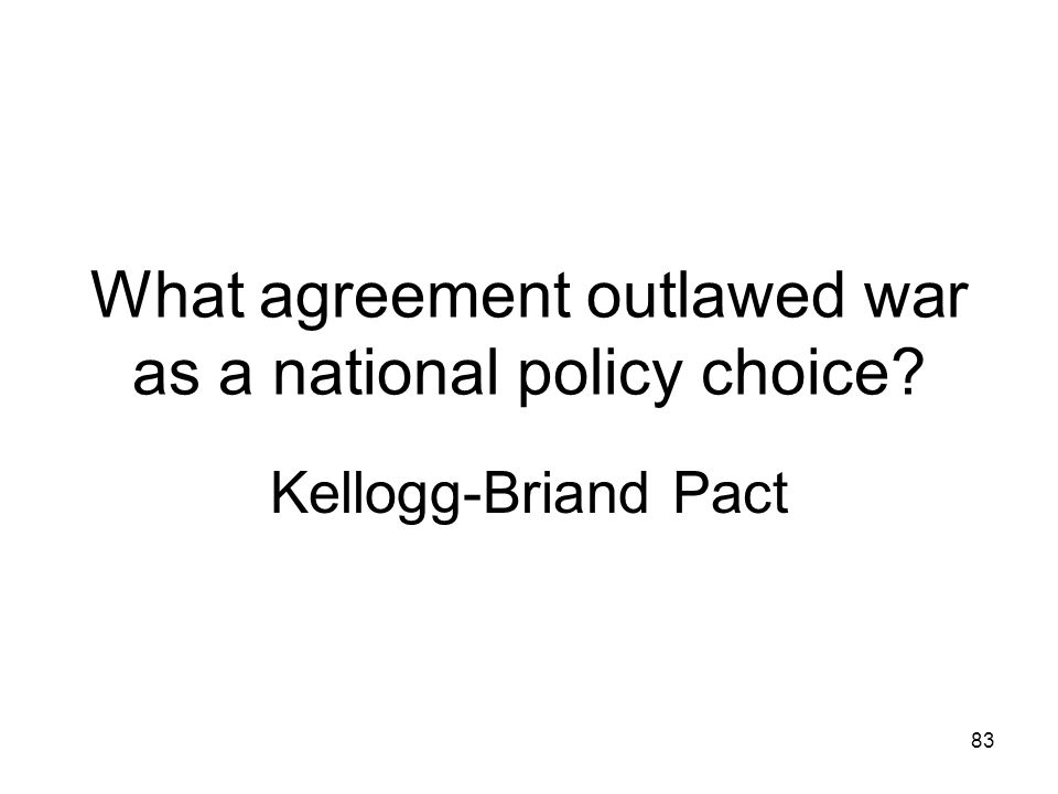 82 Which came first: The Locarno treaty or the Kellogg-Briand Pact? Treaty of Locarno