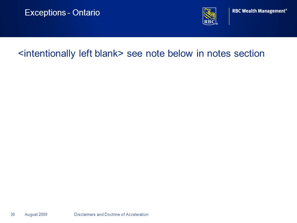 30August 2009Disclaimers and Doctrine of Acceleration Exceptions - Ontario see note below in notes section