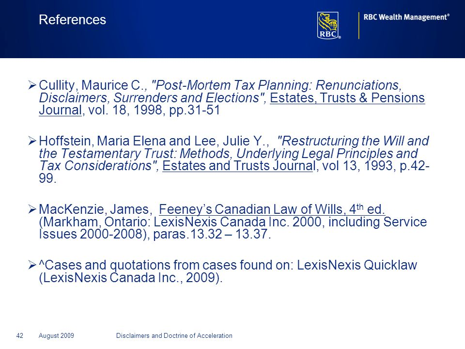 42August 2009Disclaimers and Doctrine of Acceleration References Cullity, Maurice C.,