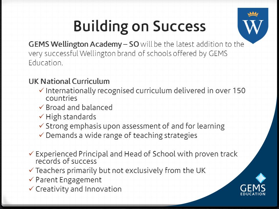 Building on Success GEMS Wellington Academy – SO will be the latest addition to the very successful Wellington brand of schools offered by GEMS Educat
