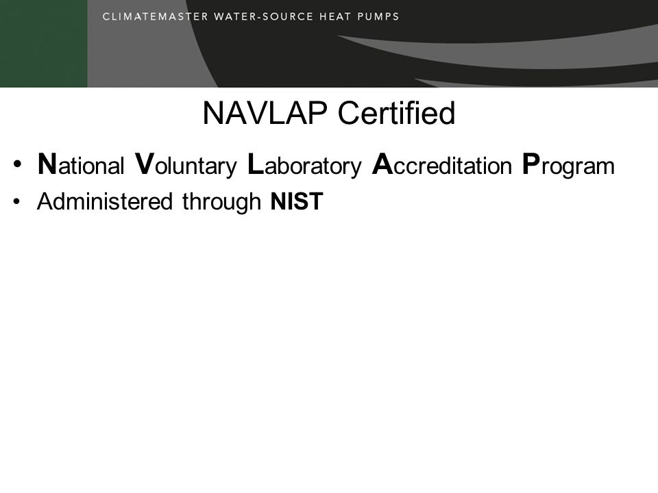 NAVLAP Certified N ational V oluntary L aboratory A ccreditation P rogram Administered through NIST