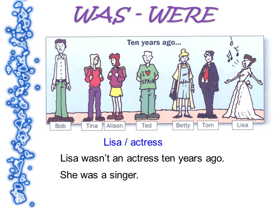 Lisa / actress Lisa wasnt an actress ten years ago. She was a singer.