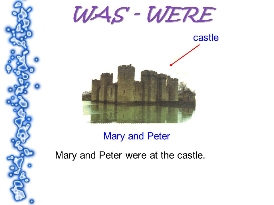 castle Mary and Peter Mary and Peter were at the castle.