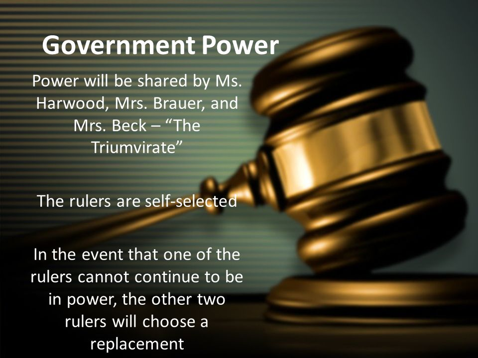 Government Power Power will be shared by Ms. Harwood, Mrs.