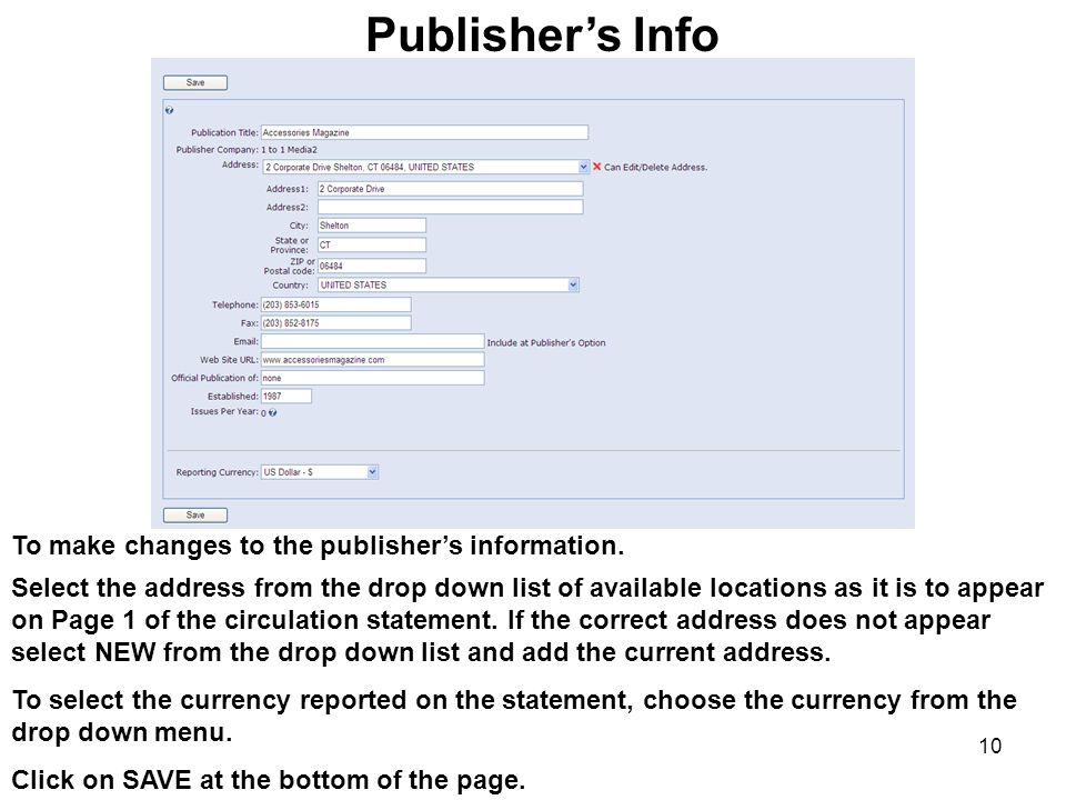 10 To make changes to the publishers information. Select the address from the drop down list of available locations as it is to appear on Page 1 of th