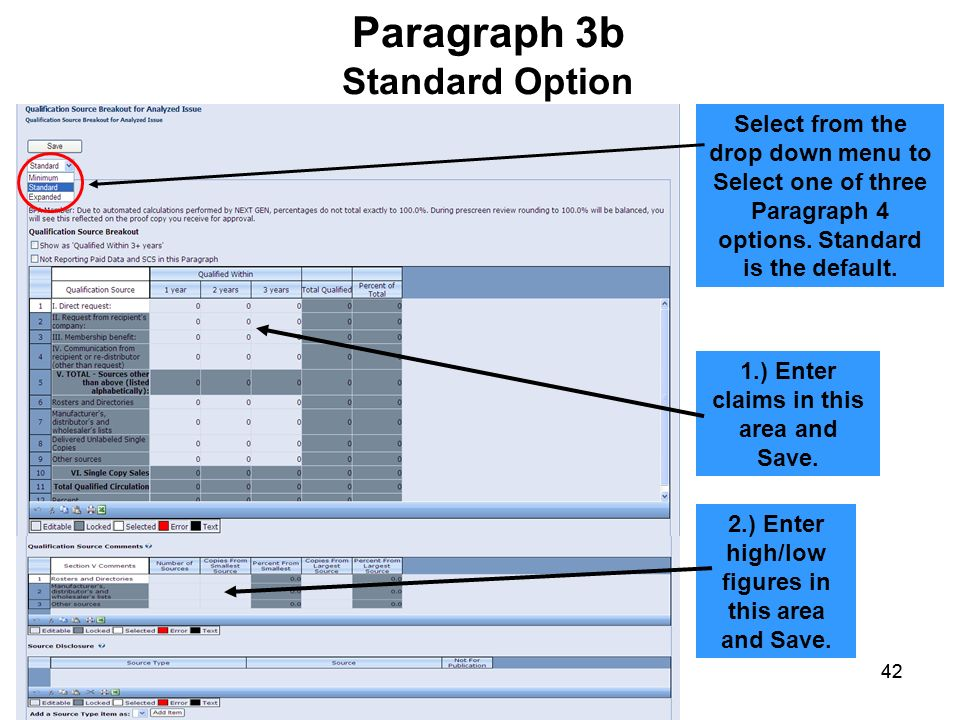42 Paragraph 3b Standard Option 42 1.) Enter claims in this area and Save. 2.) Enter high/low figures in this area and Save. Select from the drop down