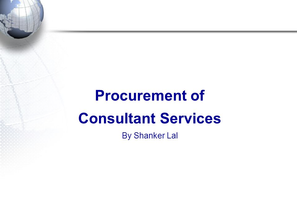 Procurement of Consultant Services By Shanker Lal