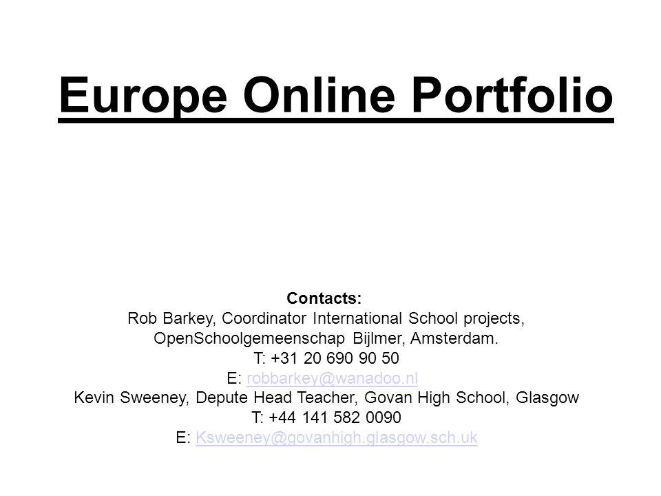 Europe Online Portfolio Contacts: Rob Barkey, Coordinator International School projects, OpenSchoolgemeenschap Bijlmer, Amsterdam. T: +31 20 690 90 50