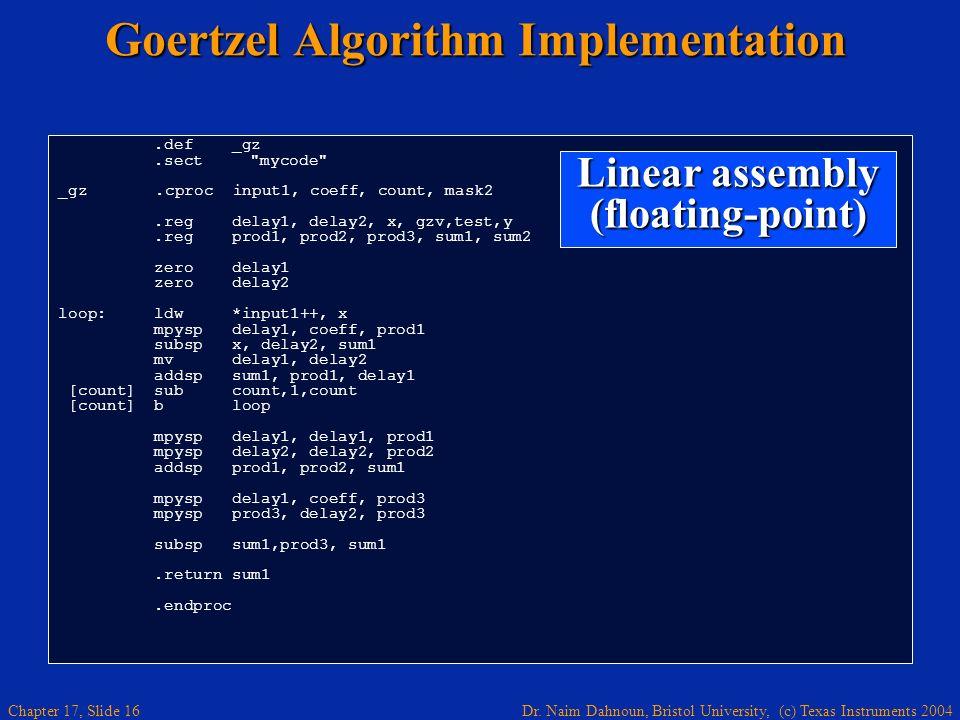Dr. Naim Dahnoun, Bristol University, (c) Texas Instruments 2004 Chapter 17, Slide 15 Goertzel Algorithm Implementation.def _gz.sect