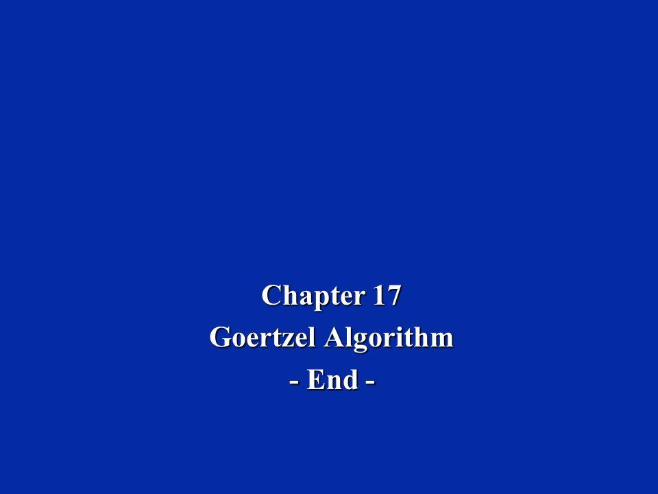 Dr. Naim Dahnoun, Bristol University, (c) Texas Instruments 2004 Chapter 17, Slide 24 Goertzel Code Code location: Code location: Code\Chapter 17 - Go