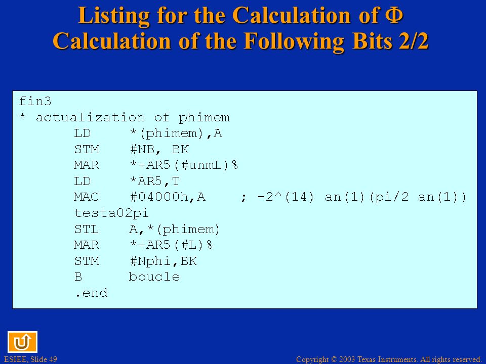 Copyright © 2003 Texas Instruments. All rights reserved. ESIEE, Slide 49 Listing for the Calculation of Calculation of the Following Bits 2/2