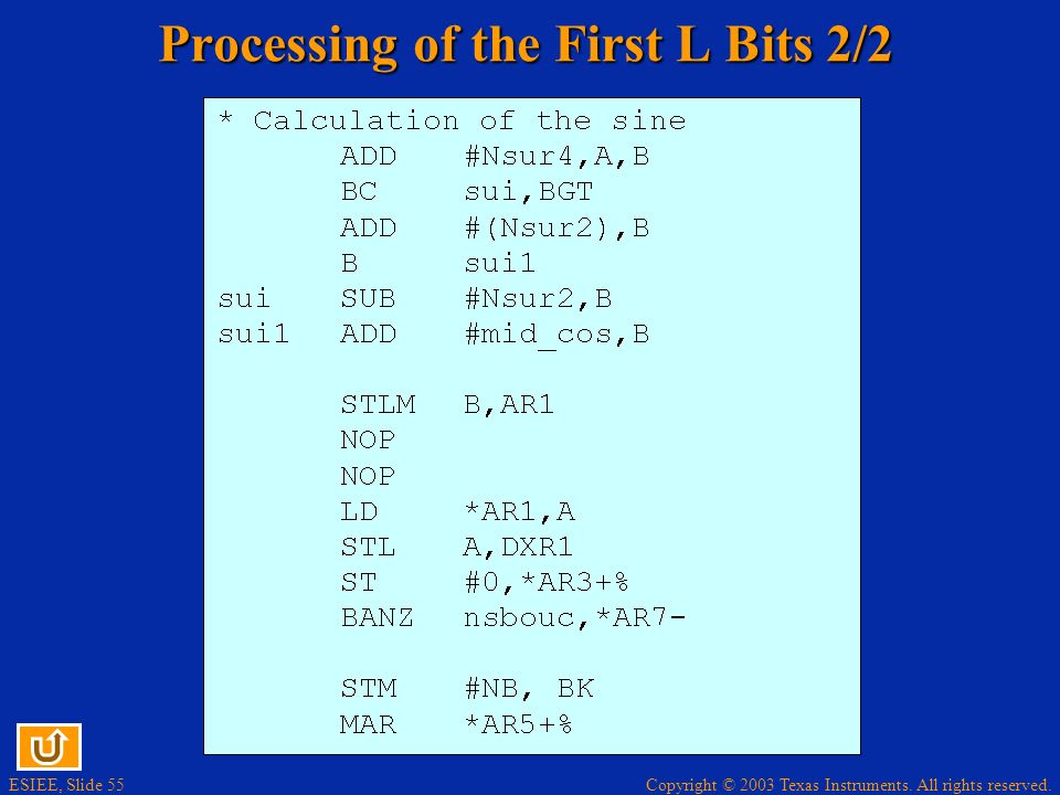 Copyright © 2003 Texas Instruments. All rights reserved. ESIEE, Slide 55 Processing of the First L Bits 2/2