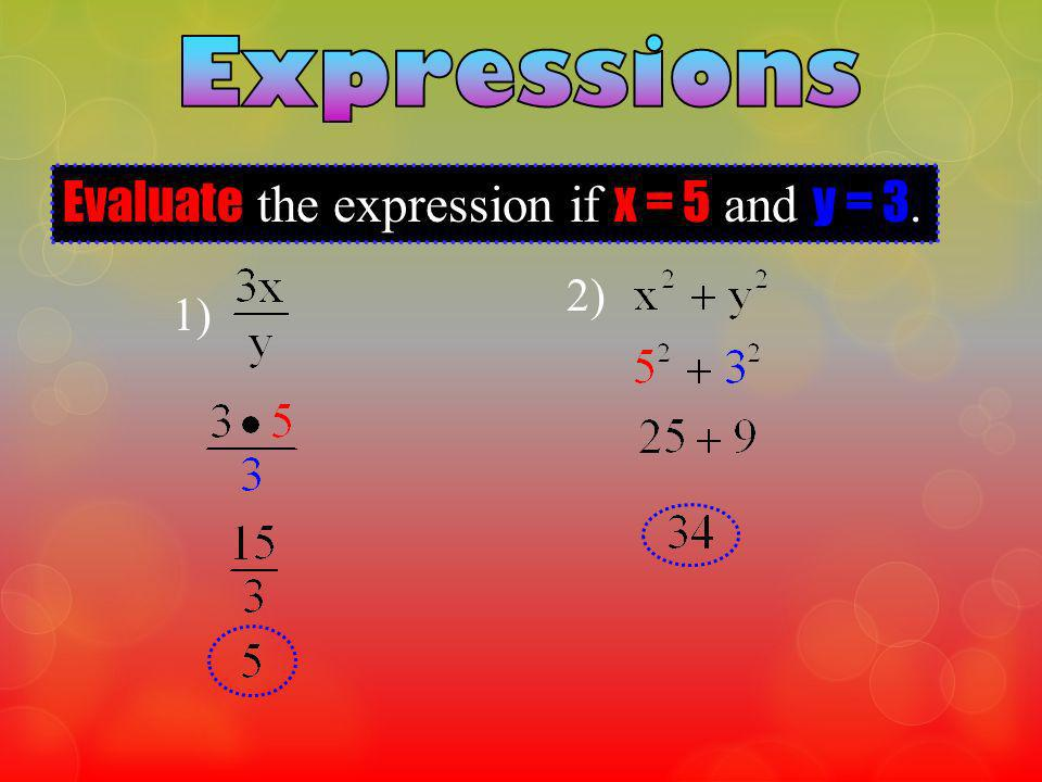 Evaluate the expression if x = 5 and y = 3. 1) 2)
