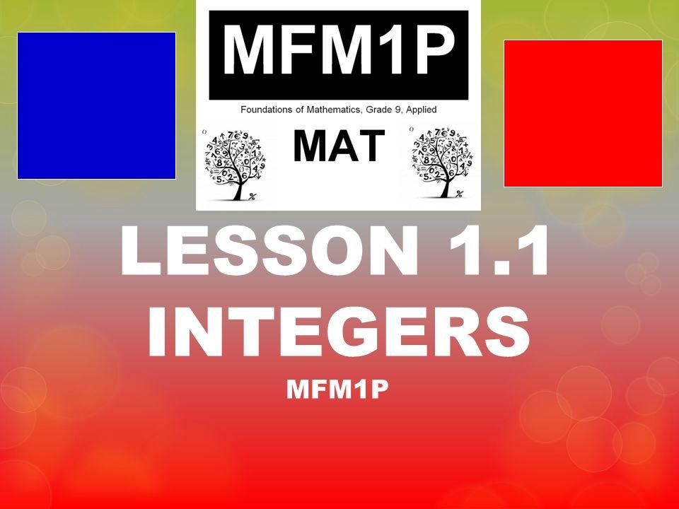 LESSON 1.1 INTEGERS MFM1P