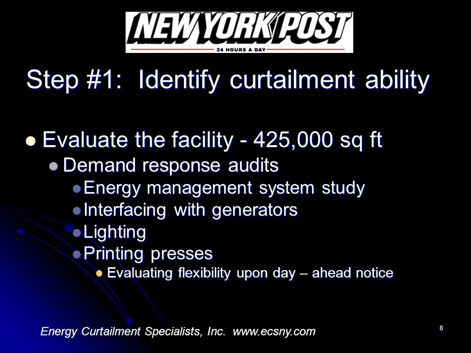 8 Step #1: Identify curtailment ability Evaluate the facility - 425,000 sq ft Evaluate the facility - 425,000 sq ft Demand response audits Demand resp