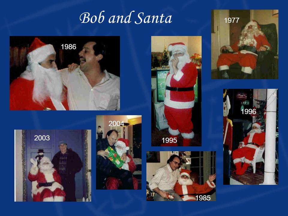 1996 1986 2003 Bob and Santa 1977 1985 1995 2004