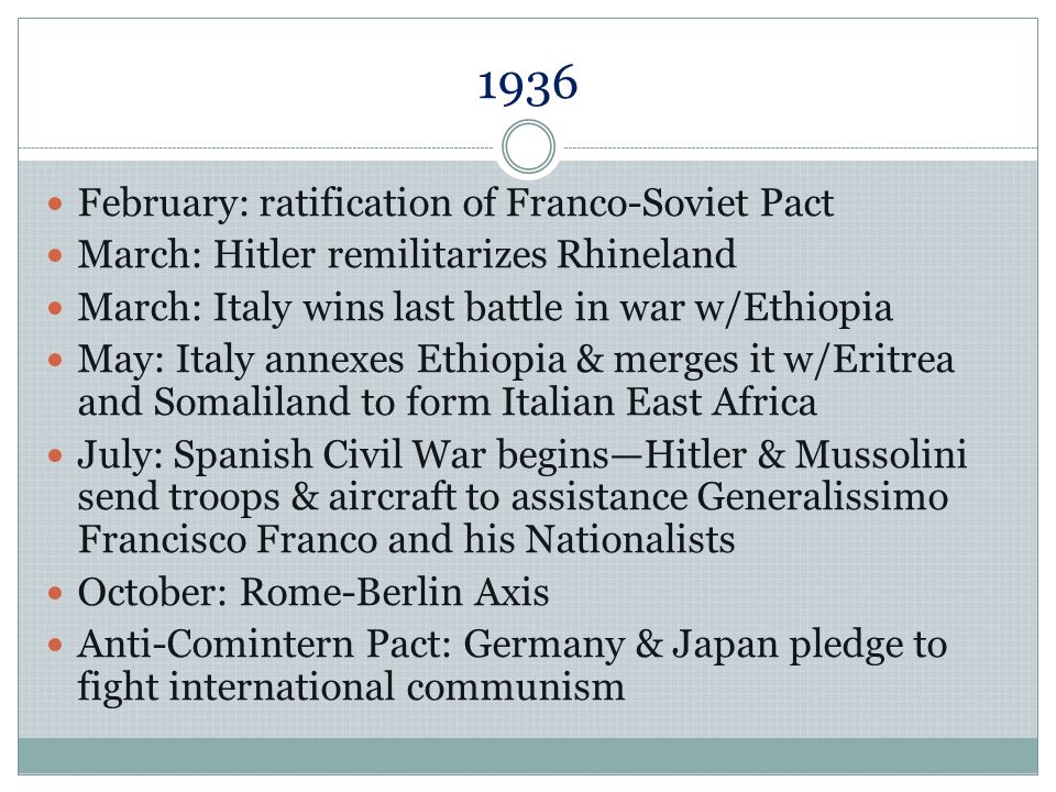 1937 January: Japan withdraws from Washington Conference (which limited size of the navy) June: Stalin begins purge of Red Army July: Marco Polo Bridge Incident begins second Sino-Japanese War November: Hossbach Memorandumforeign policy goal to be Lebensraum & the need to seize Austria & Czechoslovakia to military & foreign policy leaders November: Italy joins Anti-Comintern Pact November: Rape of Nanking