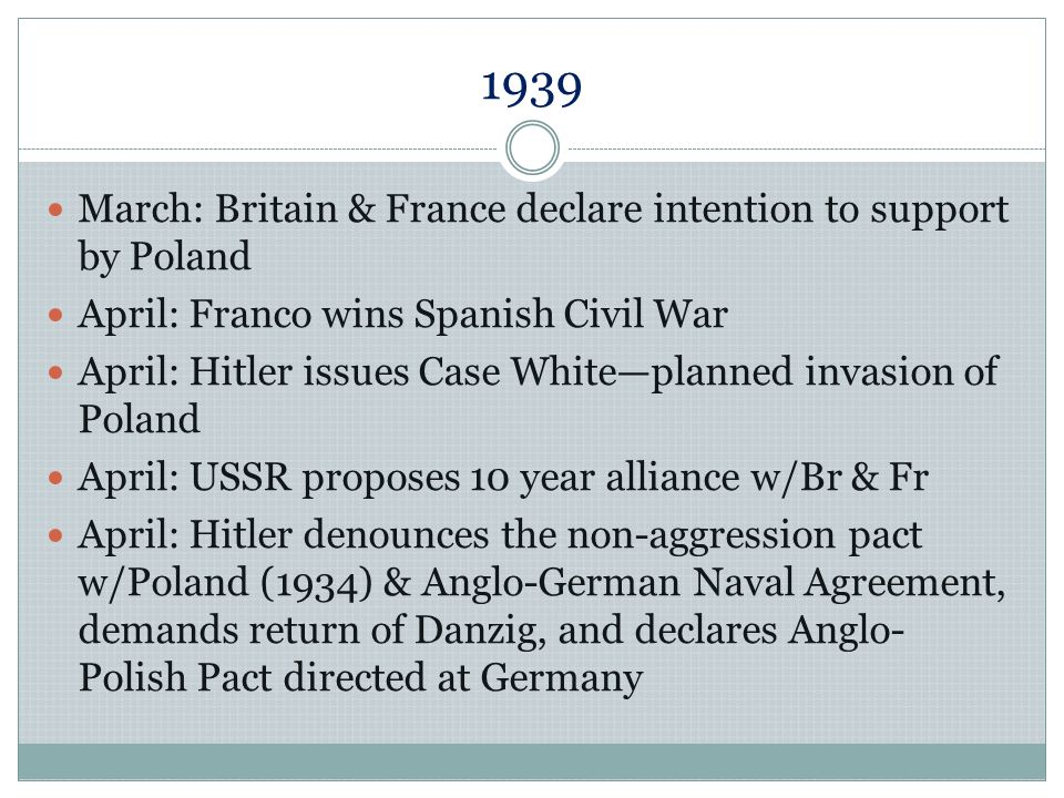 1939 May: Germany offers Scandinavian countries non- aggression pacts, only Denmark accepts May-Sept: Japan & Soviet border clashes go poorly for Japan, looks south & eastUSA May: Pact of Steel between Italy & Germany support in event of war July: USA withdraws from a commercial treaty w/Japan August: Poland rejects Soviet request to send troops into Poland
