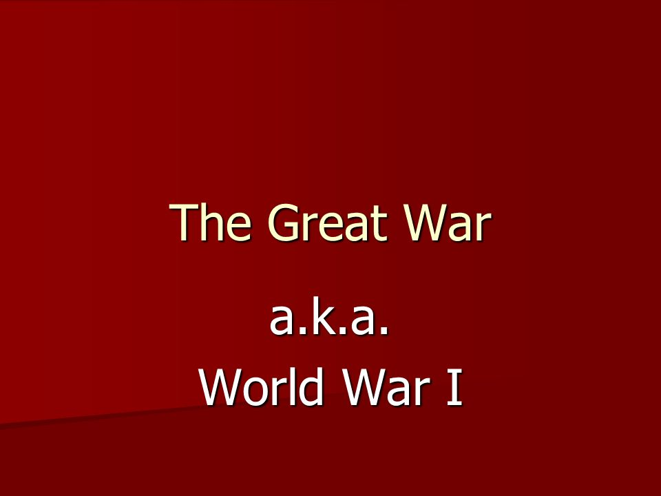 The Great War a.k.a. World War I