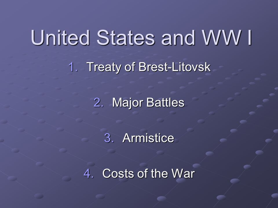 Russia Leaves the War June 1917- First American Troops reach France Why Russia Leaves the War 1.Group of Bolsheviks wanted to begin Communism (Lenin- against the War) 2.Created a separate peace w/ Germany 3.Russia gave up land and resources * Still wanted out of the War * Still wanted out of the War This Peace is called The Treaty of Brest-Litovsk