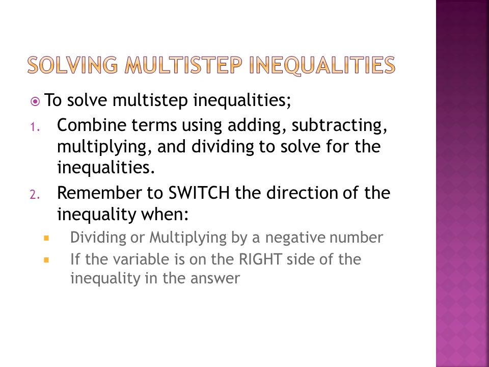 To solve multistep inequalities; 1.