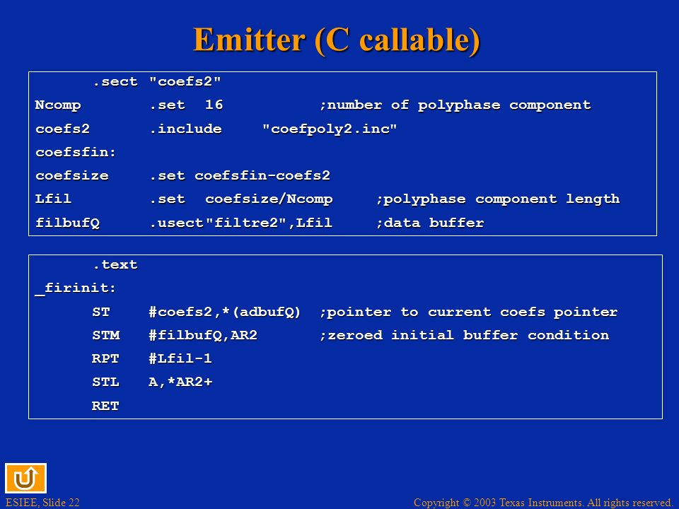 Copyright © 2003 Texas Instruments. All rights reserved. ESIEE, Slide 22 Emitter (C callable).sect