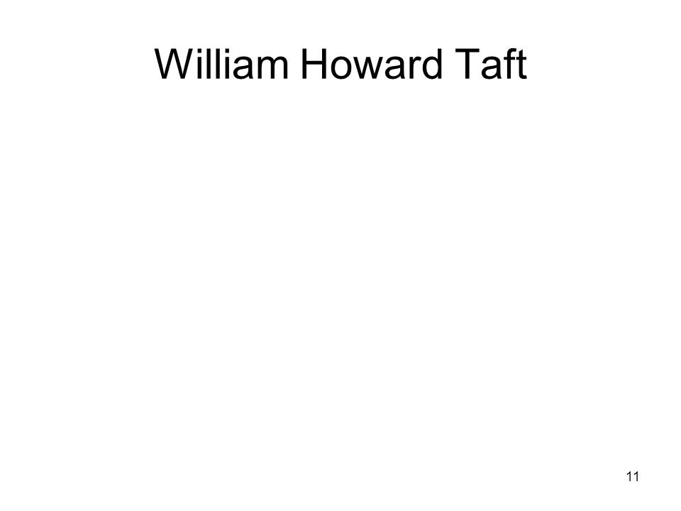 11 William Howard Taft