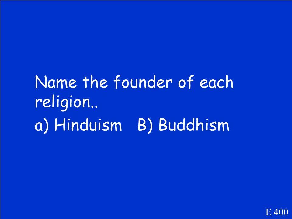 a)Buddhism b)Hinduism E 300