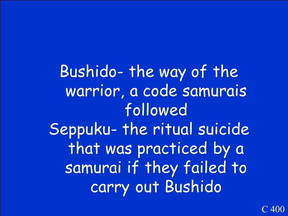 Define Bushido and Seppuku C 400