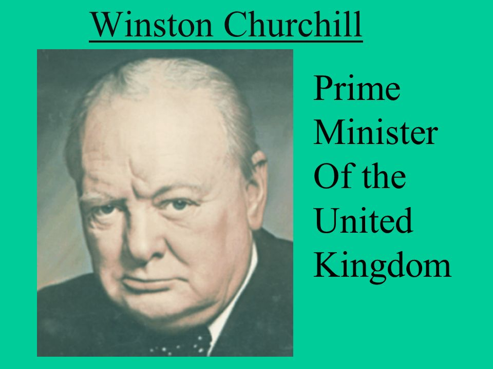 Winston Churchill Prime Minister Of the United Kingdom
