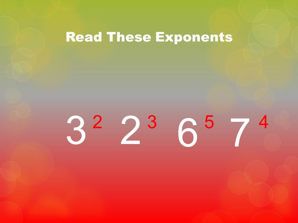 Read These Exponents 32 67 2354