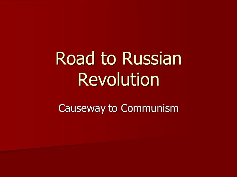 Road to Russian Revolution Causeway to Communism