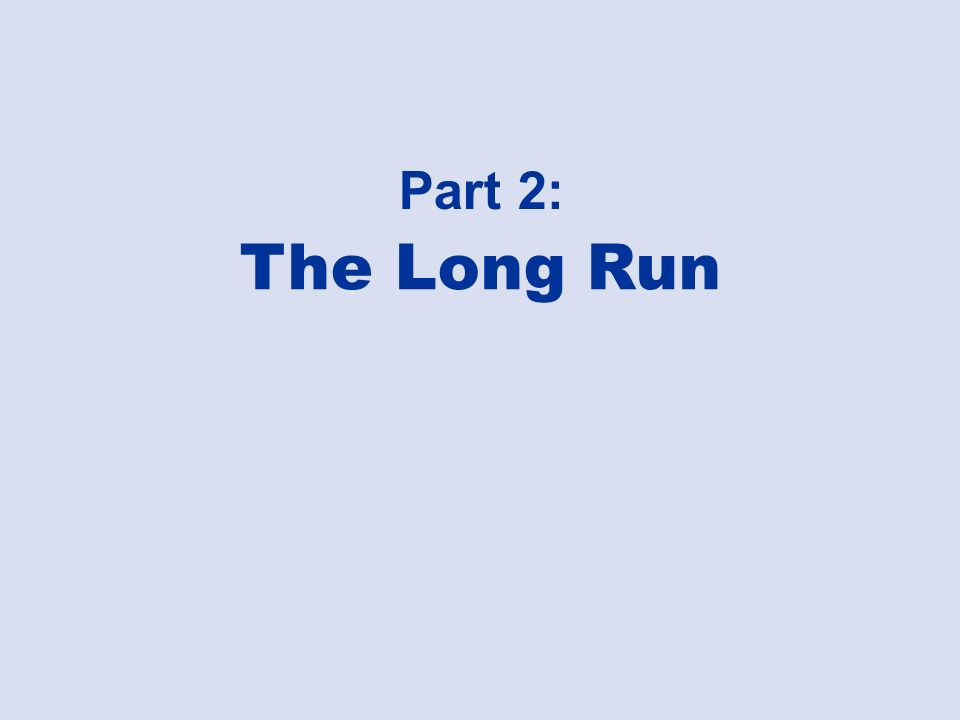 The Long Run Part 2: