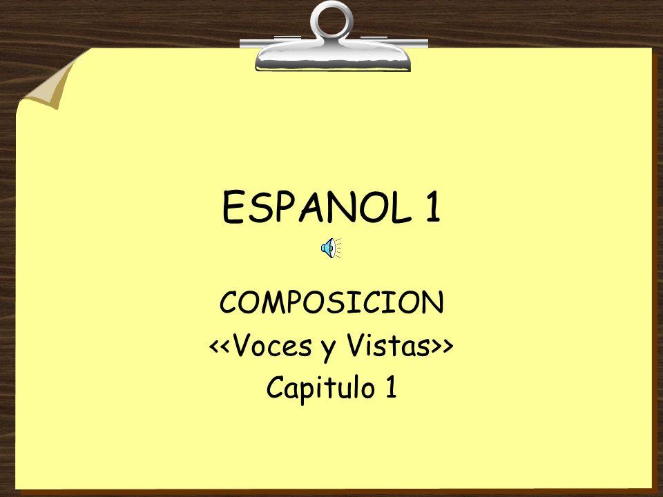 ESPANOL 1 COMPOSICION > Capitulo 1
