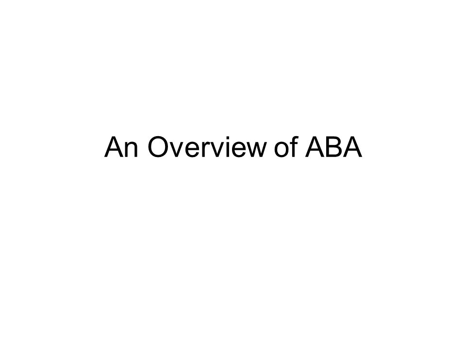 Applied Behavior Analysis (ABA) Definition Applied behavior analysis is the science in which procedures derived from the principles of behavior are systematically applied to improve socially significant behavior.