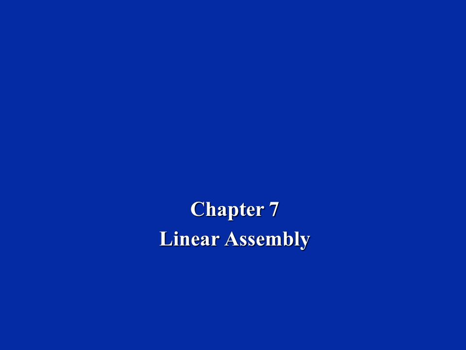 Chapter 7 Linear Assembly