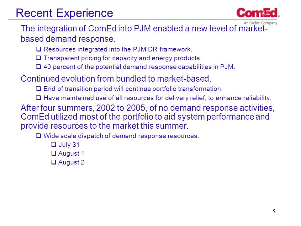 5 Recent Experience The integration of ComEd into PJM enabled a new level of market- based demand response.