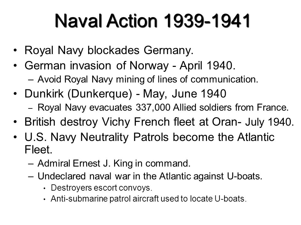 Naval Action 1939-1941 Royal Navy blockades Germany. German invasion of Norway - April 1940. –Avoid Royal Navy mining of lines of communication. Dunki