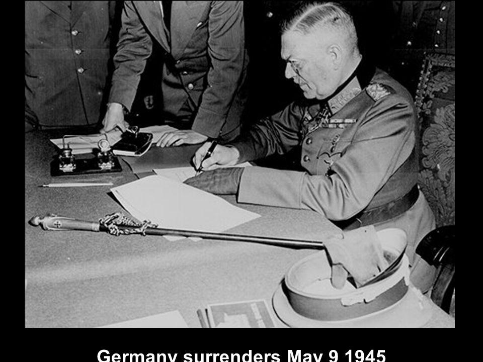 Germany surrenders May 9 1945