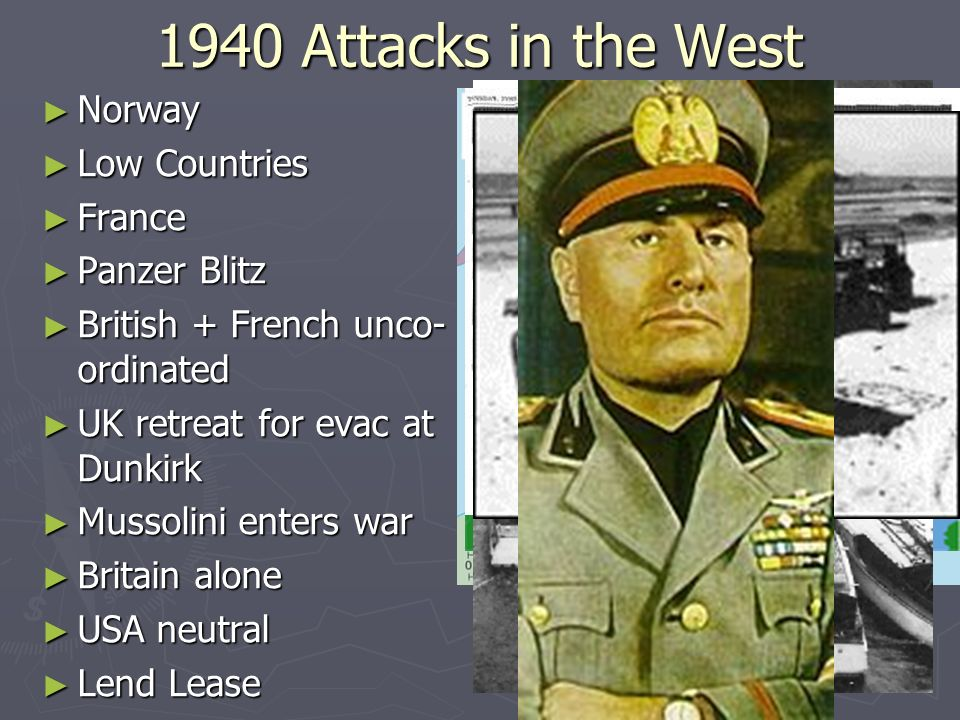 1940 Attacks in the West Norway Norway Low Countries Low Countries France France Panzer Blitz Panzer Blitz British + French unco- ordinated British +