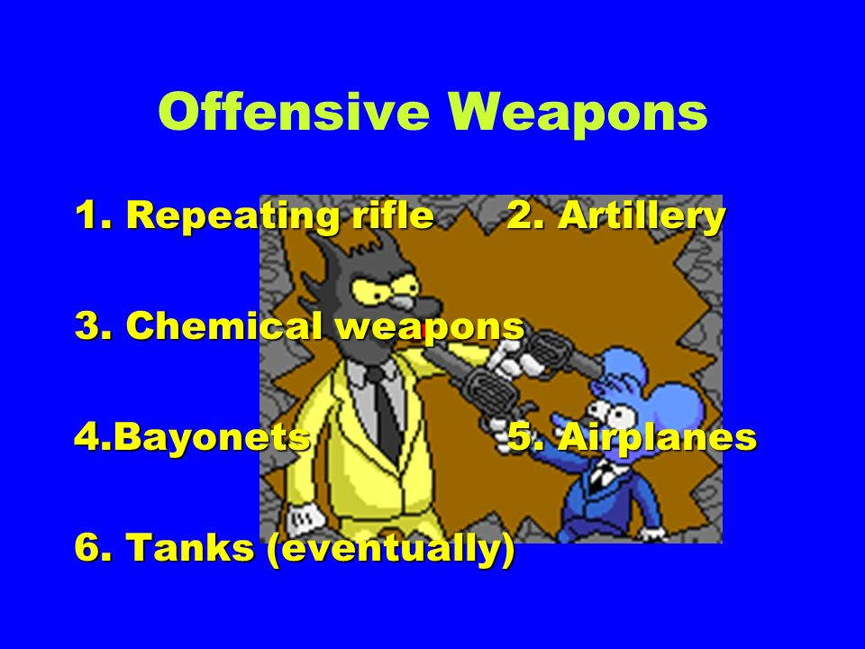 Weapons of WWI OFFENSIVEVSDEFENSIVE