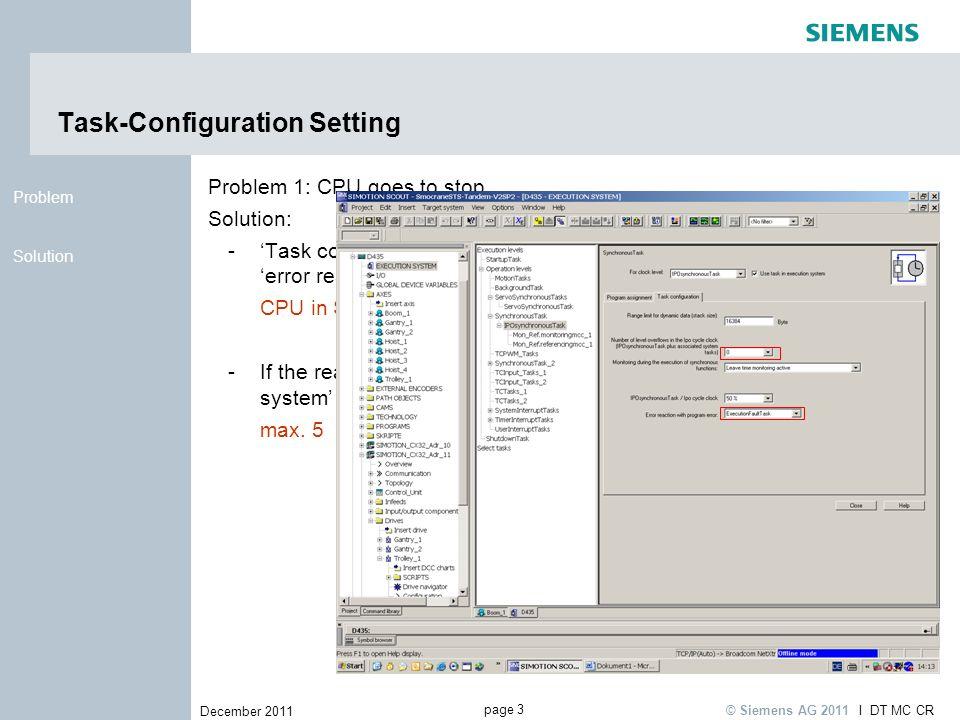 page 3 December 2011 I DT MC CR © Siemens AG 2011 Solution Problem Task-Configuration Setting Problem 1: CPU goes to stop Solution: -Task configuratio