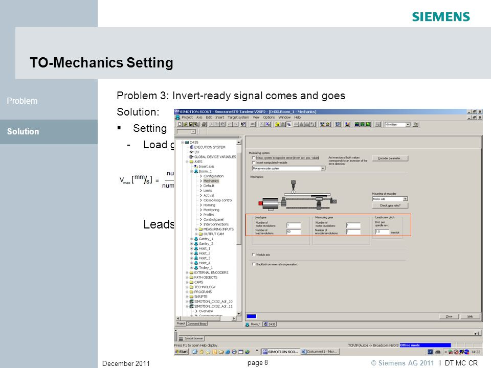 page 8 December 2011 I DT MC CR © Siemens AG 2011 Solution Problem TO-Mechanics Setting Problem 3: Invert-ready signal comes and goes Solution: Settin