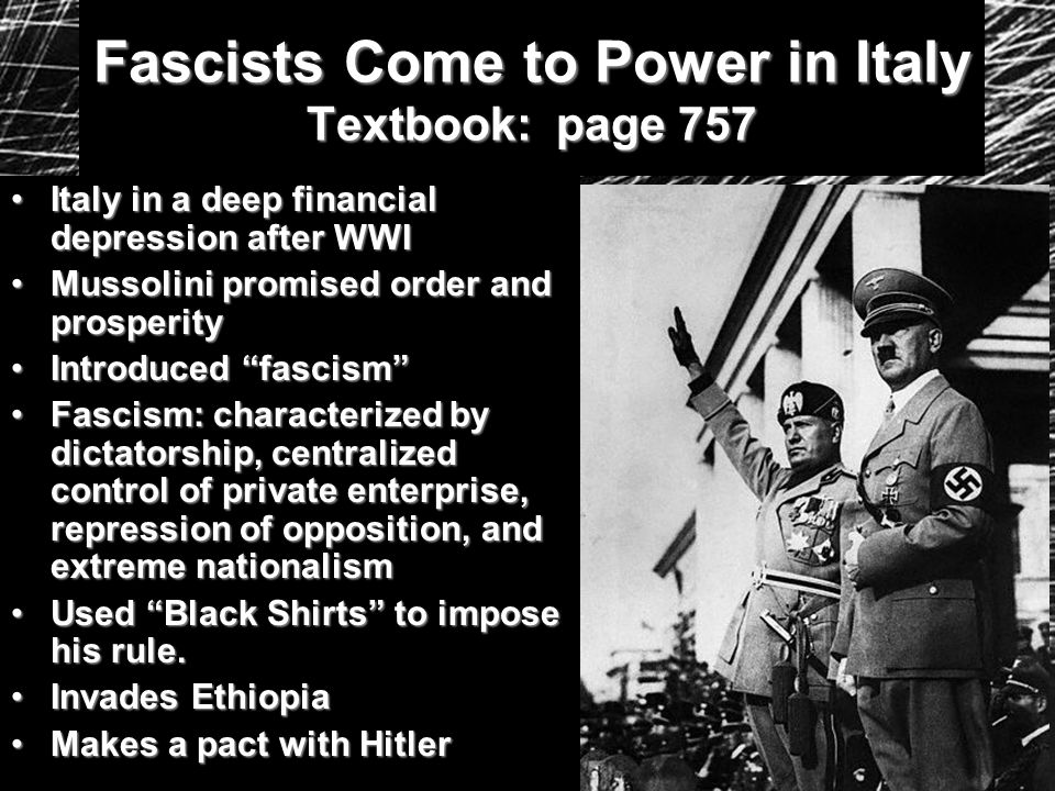 Fascists Come to Power in Italy Textbook: page 757 Italy in a deep financial depression after WWIItaly in a deep financial depression after WWI Mussol