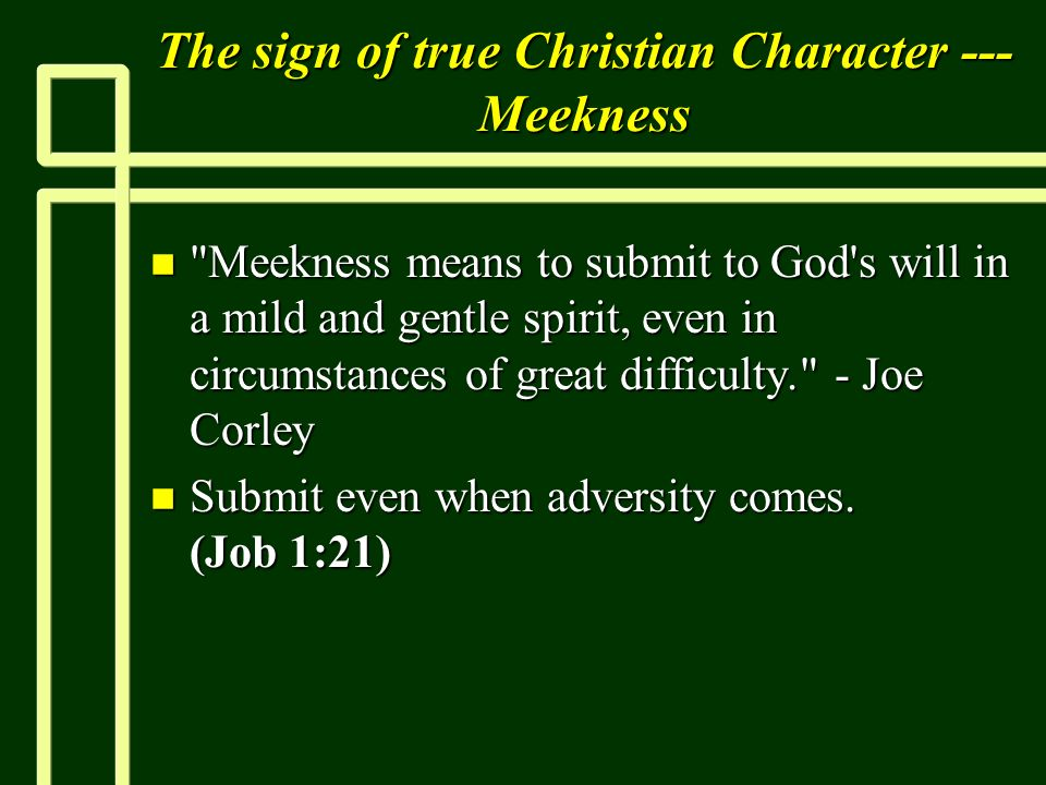 The sign of true Christian Character --- Meekness n