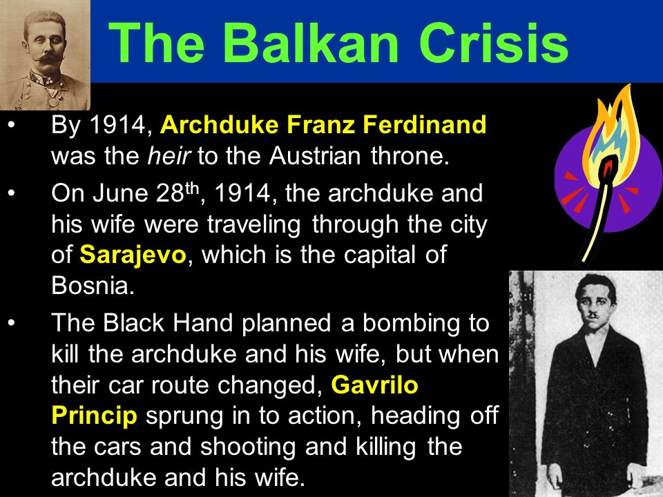 By 1914, Archduke Franz Ferdinand was the heir to the Austrian throne. On June 28 th, 1914, the archduke and his wife were traveling through the city