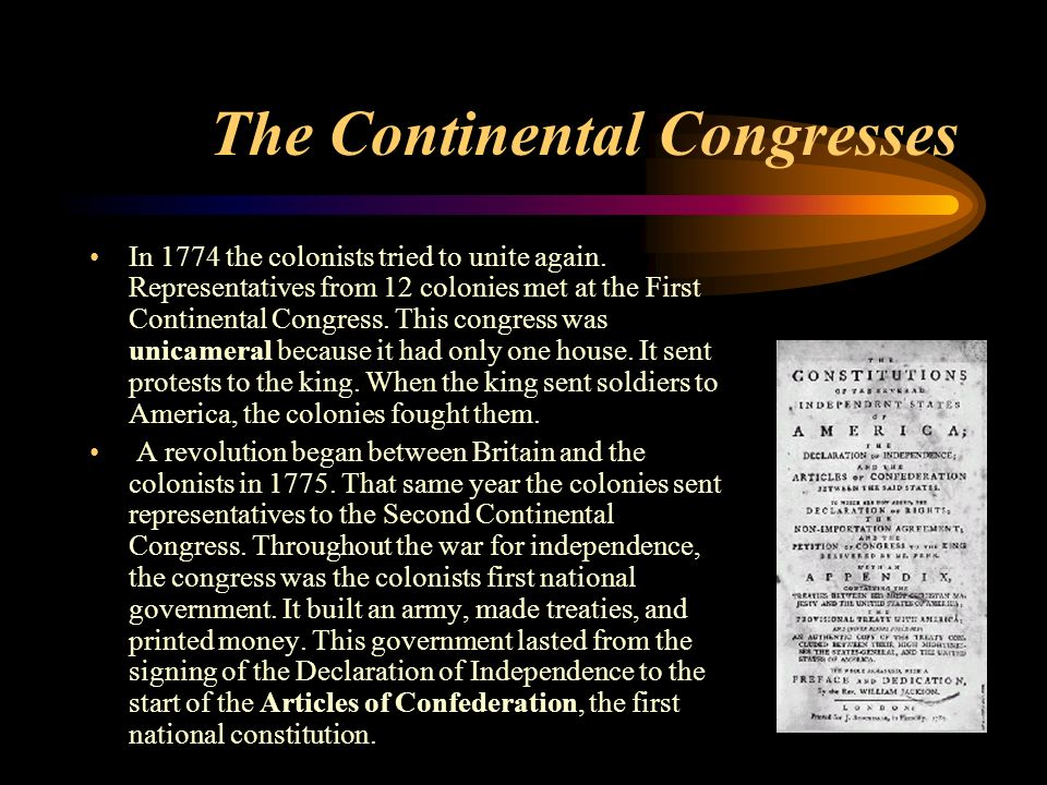 The Continental Congresses In 1774 the colonists tried to unite again.
