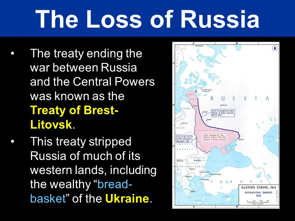 The treaty ending the war between Russia and the Central Powers was known as the Treaty of Brest- Litovsk. This treaty stripped Russia of much of its