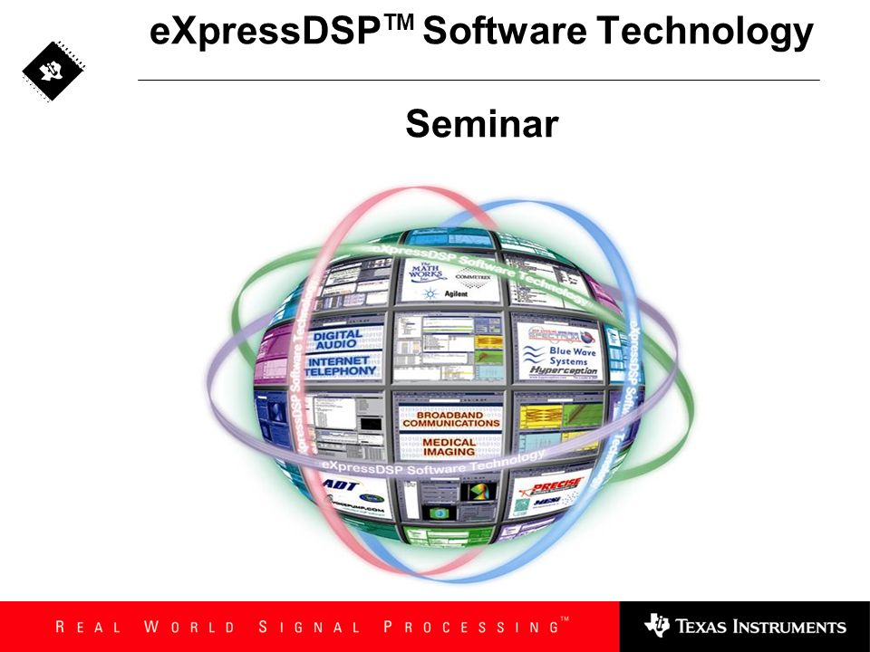 Lets Get Started get first-hand experience with DSP/BIOS 4 enroll in our hands-on, one-day training course 4 prototype your application using our DSP